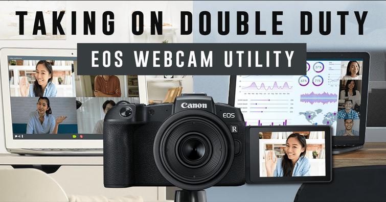 Canon EOS Webcam Utility直播軟體更新,提供macOS系統與新相機支援